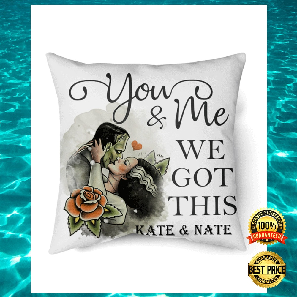 [WOW] PERSONALIZED FRANKENSTEIN YOU AND ME WE GOT THIS PILLOW