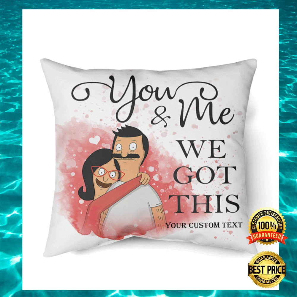[Limited] Personalized Bob And Linda Belcher You And Me We Got This Pillow