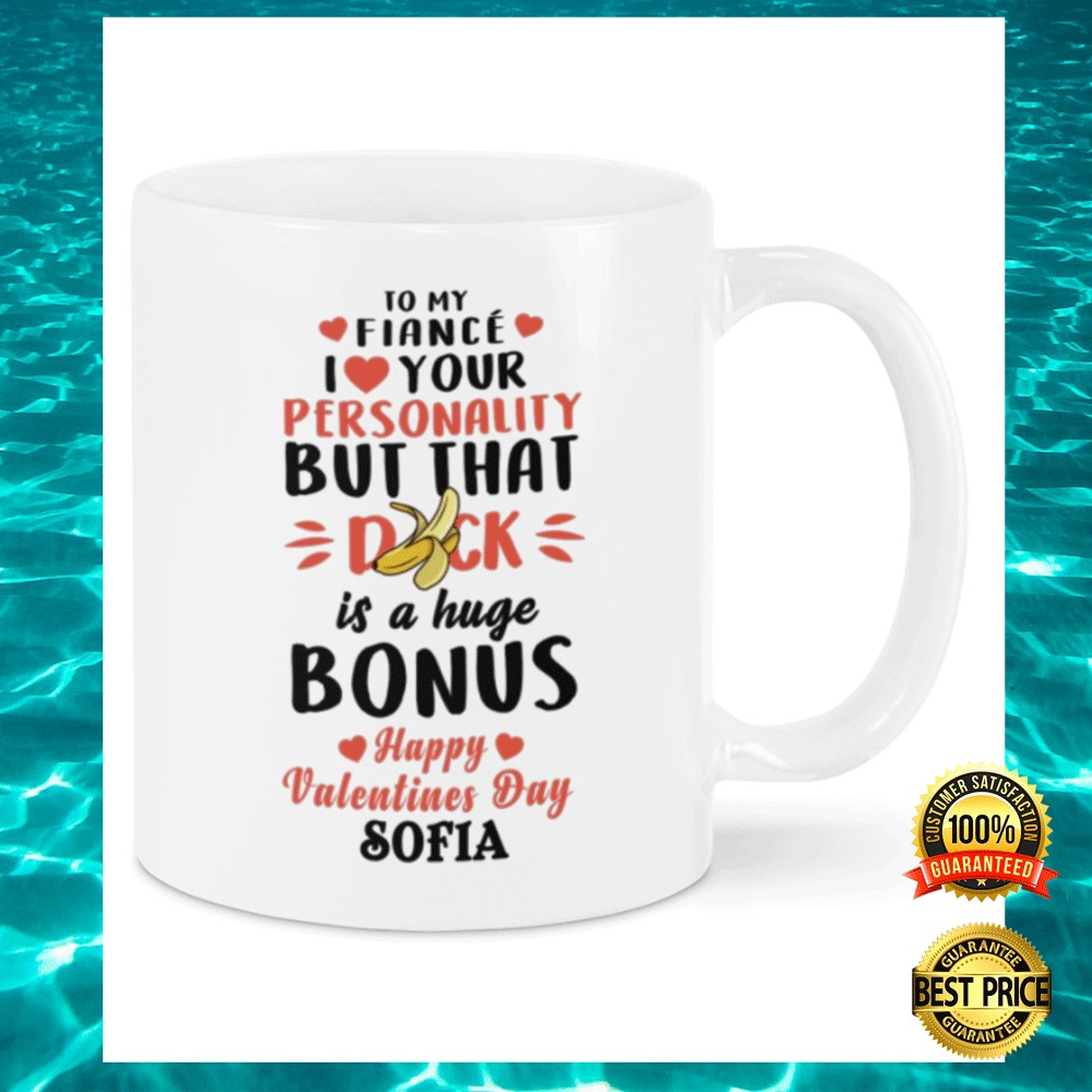 [HOT] PERSONALIZED TO MY FIANCE I LOVE YOU PERSONALITY BUT THAT DICK IS A HUGE BONUS MUG