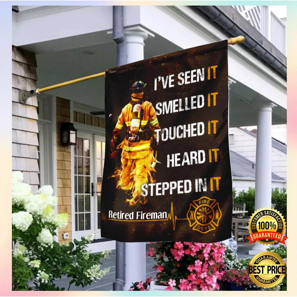 [TREND] RETIRED FIREMAN I'VE SEEN IT SMELLED IT TOUCHED IT HEARD IT STEPPED IN IT FLAG