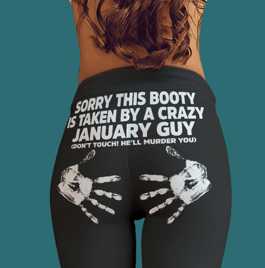 [Discount] Sorry This Booty Is Taken By A Crazy January Guy Legging