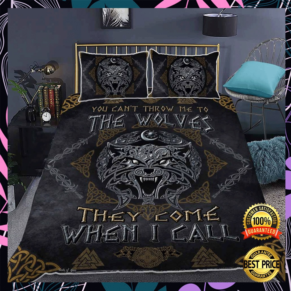 [Discount] You Can't Throw Me To The Wolves They Come When I Call Bedding Set