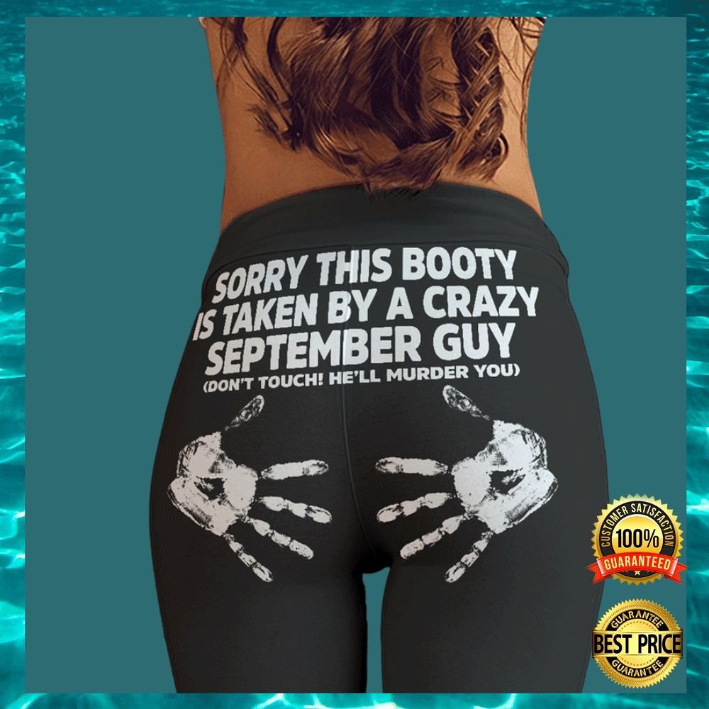 [Nice] SORRY THIS BOOTY IS TAKEN BY A CRAZY SEPTEMBER GUY LEGGING