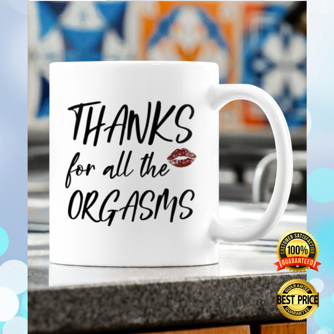 [Limited] Thanks For All The Orgasms Mug