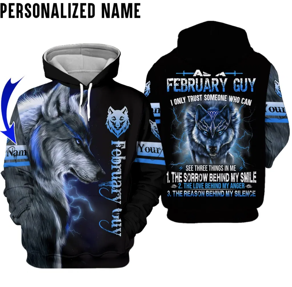 [NEW] PERSONALIZED WOLF FEBRUARY GUY I ONLY TRUST SOMEONE WHO CAN SEE THREE THINGS IN ME ALL OVER PRINTED 3D HOODIE