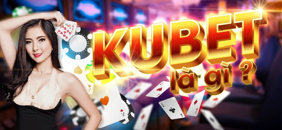 Kubet nhà cái cá độ số 1 Châu Á