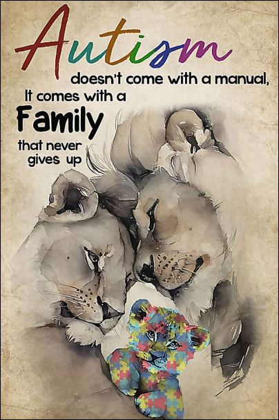 [Discount] Lion autism doesn't come with a manual it comes with a family that never gives up poster