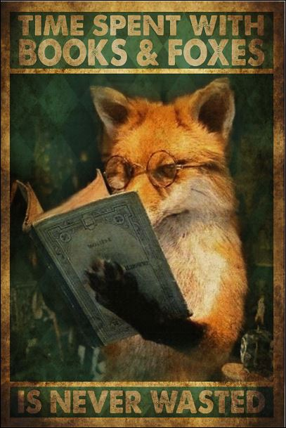 [Discount] Time spent with books and foxes is never wasted poster