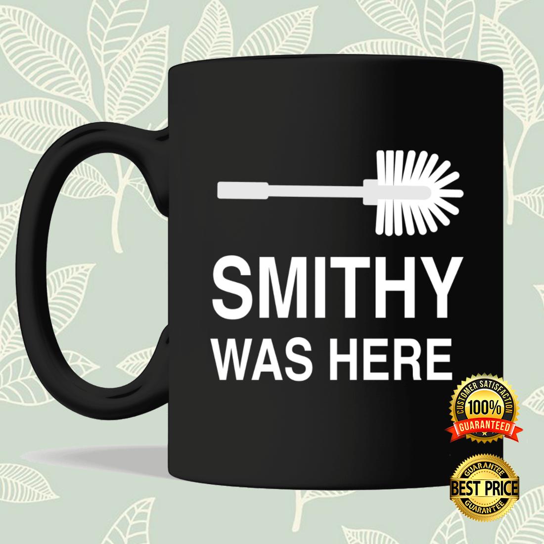 SMITHY WAS HERE MUG 5