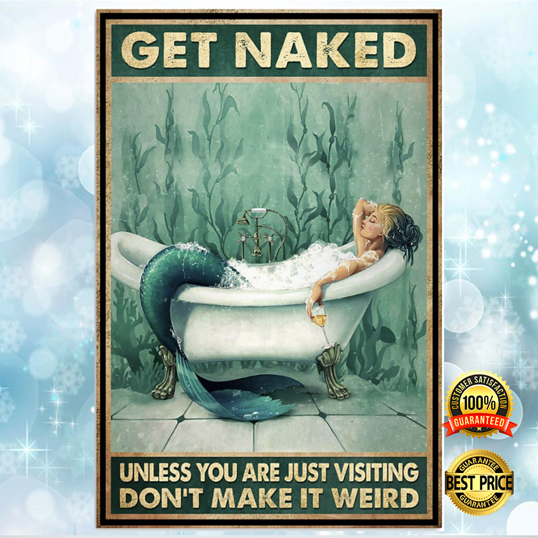 Mermaid get naked unless you are just visiting don't make it weird poster 4