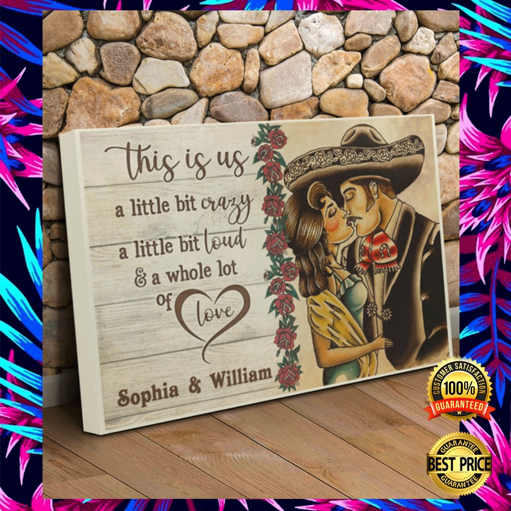 PERSONALIZED MEXICAN COUPLE THIS IS US A LITTLE BIT CRAZY CANVAS 7