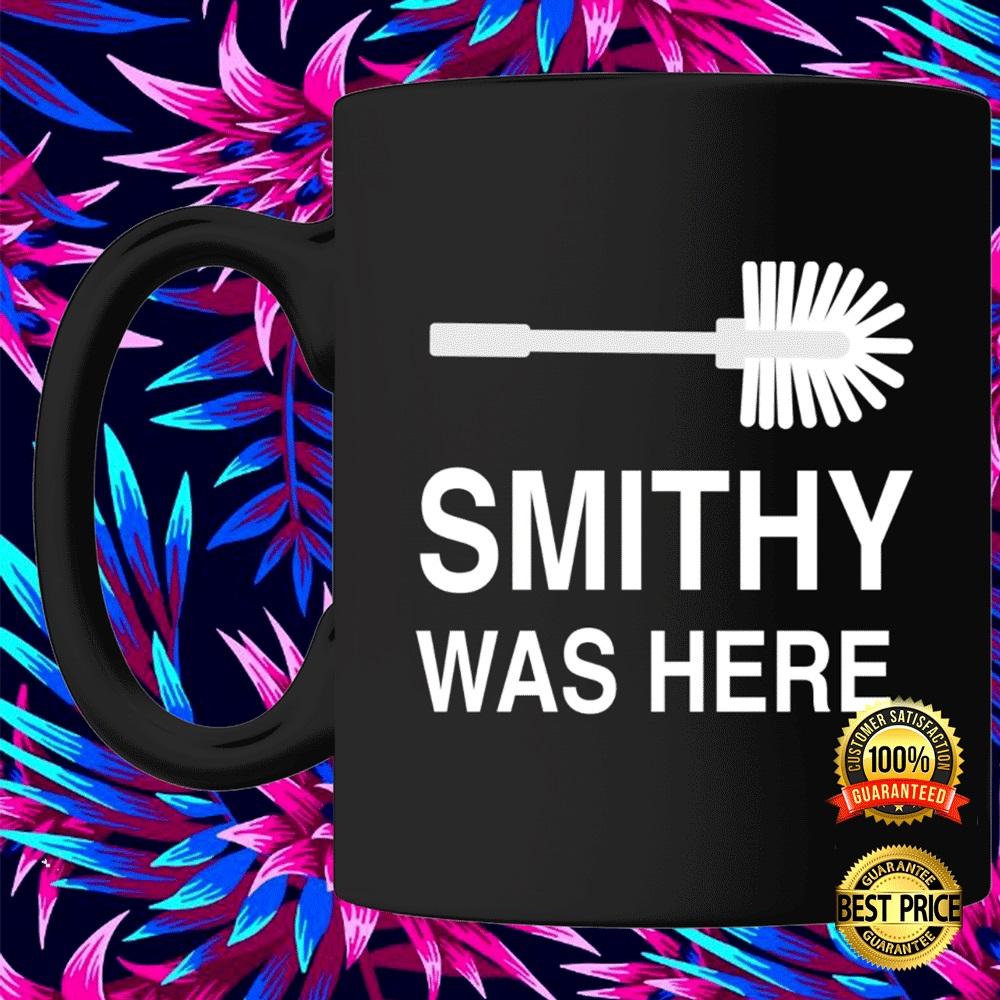 SMITHY WAS HERE MUG 7