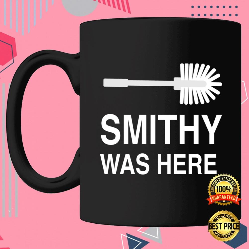 SMITHY WAS HERE MUG 4