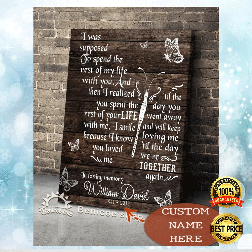 PERSONALIZED I WAS SUPPOSED TO SPEND THE REST OF MY LIFE WITH YOU CANVAS 4