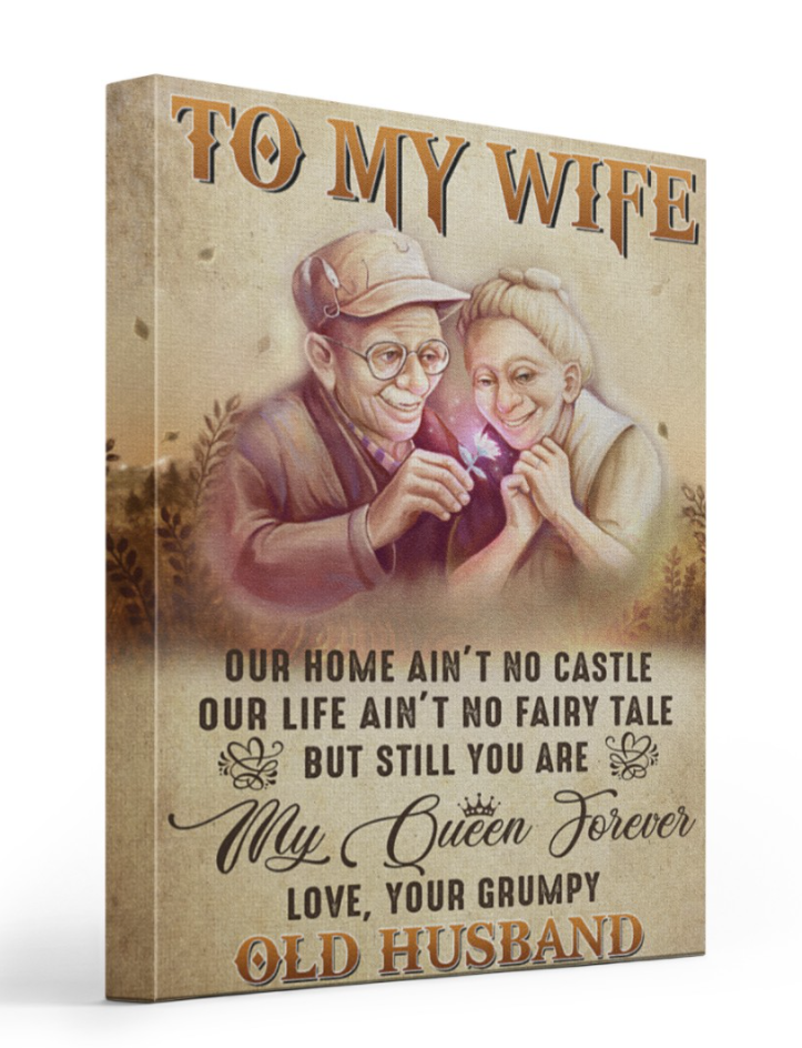 TO MY WIFE OUR HOME AIN'T NO CASTLE OUR LIFE AIN'T NO FAIRY TALE CANVAS 7