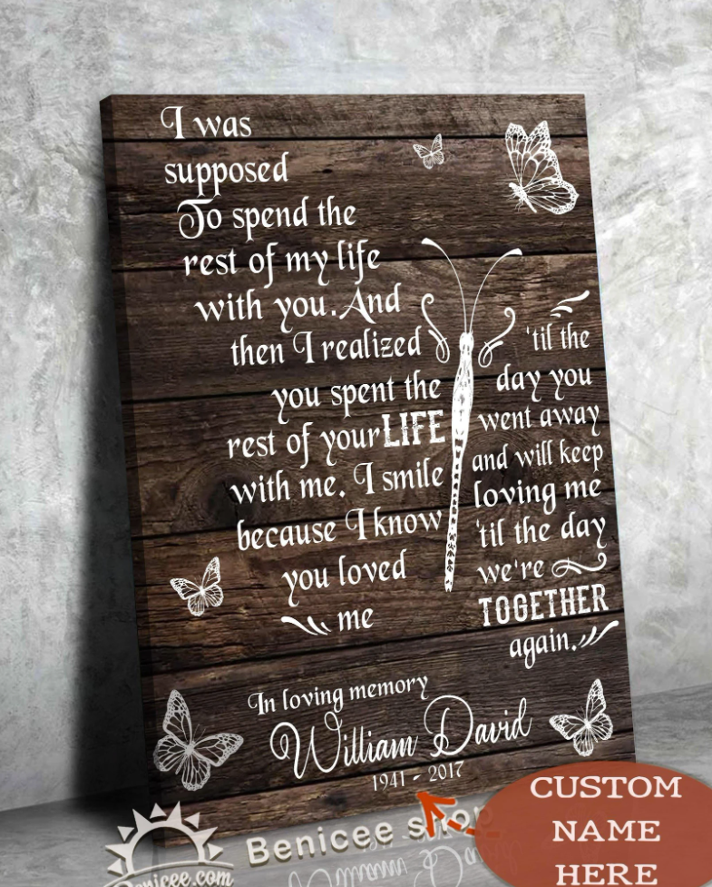 PERSONALIZED I WAS SUPPOSED TO SPEND THE REST OF MY LIFE WITH YOU CANVAS 7