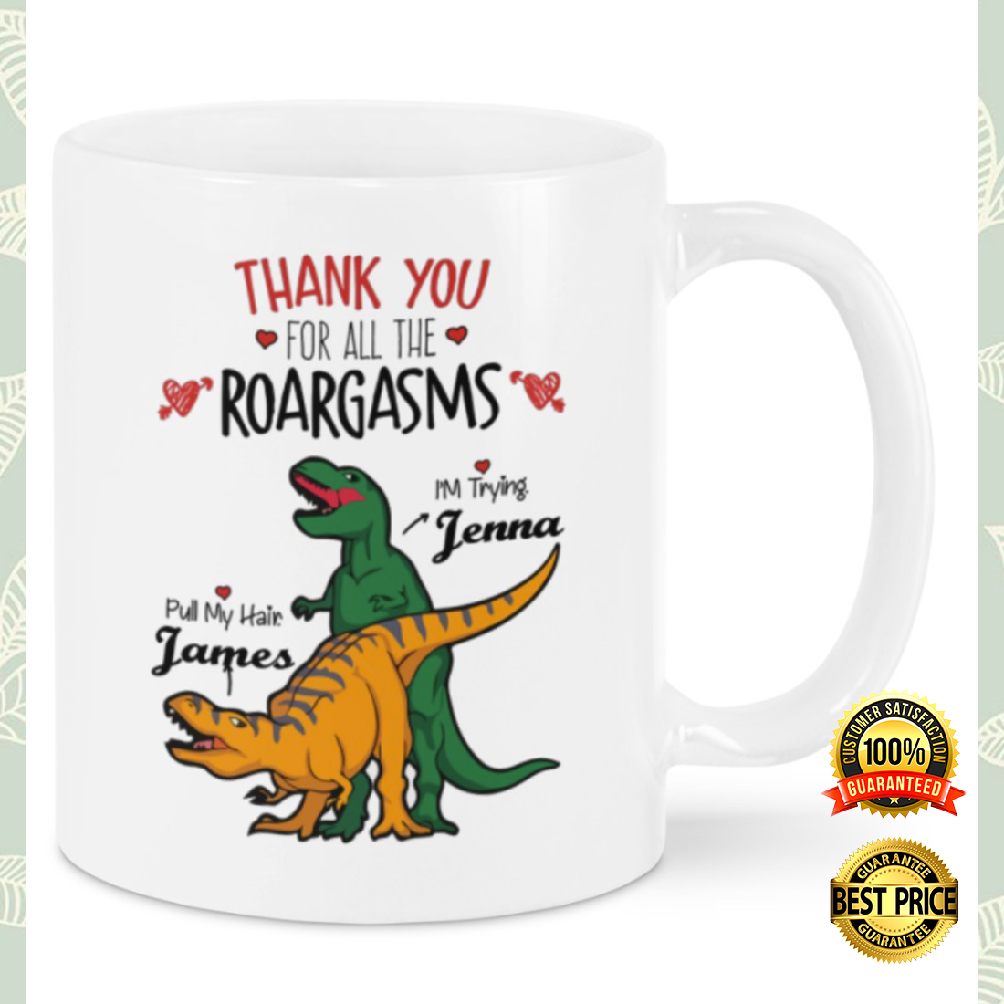 PERSONALIZED THANK YOU FOR ALL THE ROARGASMS MUG 6