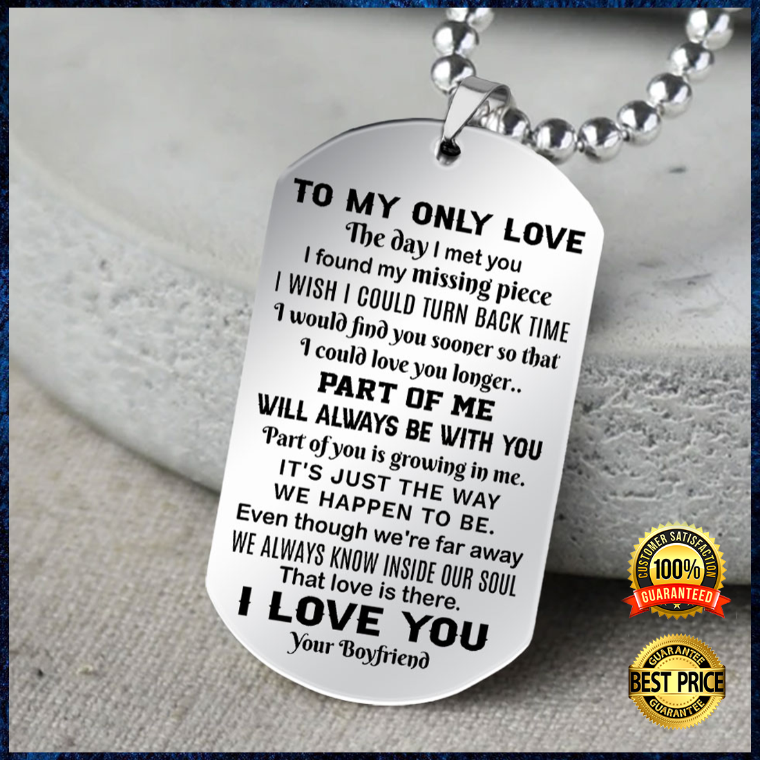 TO MY ONLY LOVE THE DAY I MET YOU I FOUND MY MISSING PIECE DOG TAG 7