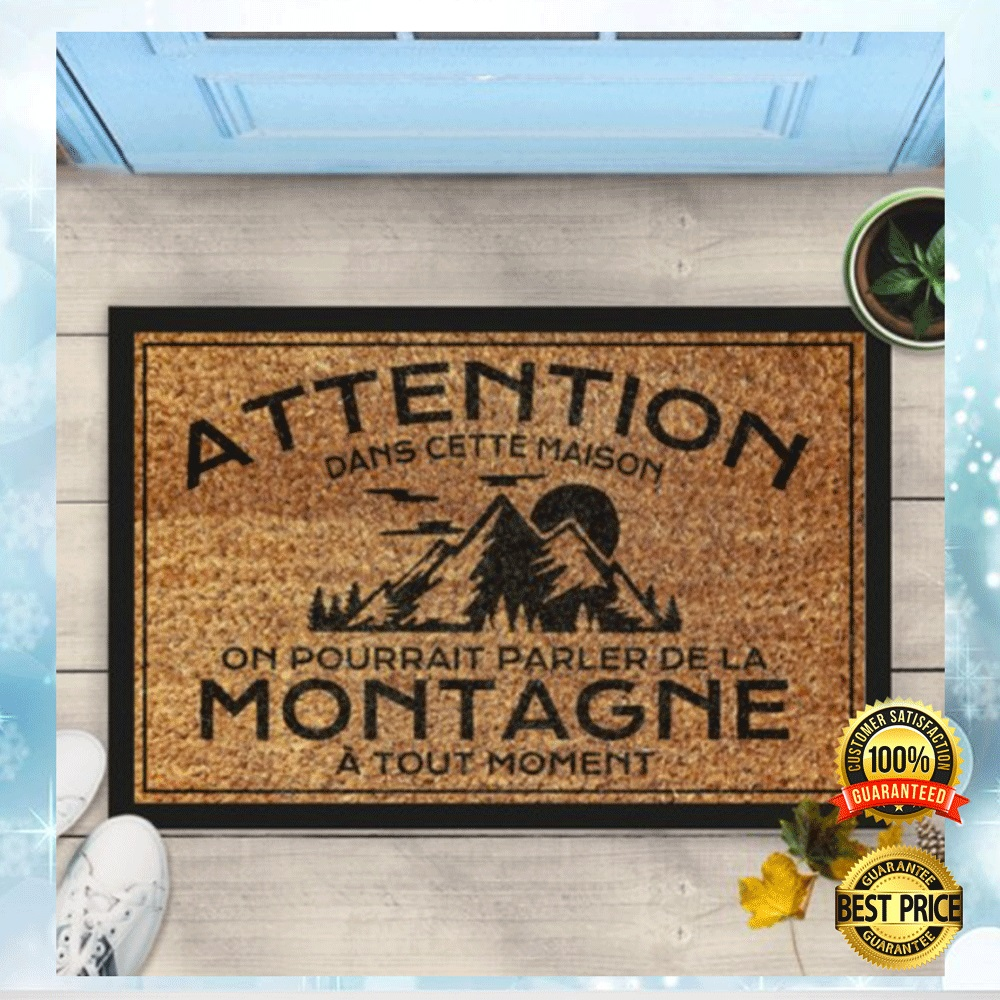 ATTENTION DANS CETTE MAISON ON POURRAIT PARLER DE LA MONTAGNE A TOUT MOMENT DOORMAT 6