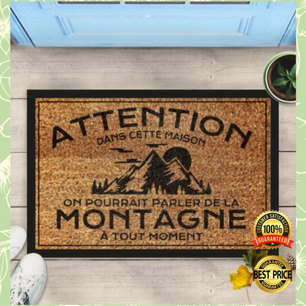 ATTENTION DANS CETTE MAISON ON POURRAIT PARLER DE LA MONTAGNE A TOUT MOMENT DOORMAT 5