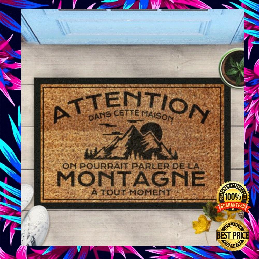 ATTENTION DANS CETTE MAISON ON POURRAIT PARLER DE LA MONTAGNE A TOUT MOMENT DOORMAT 7