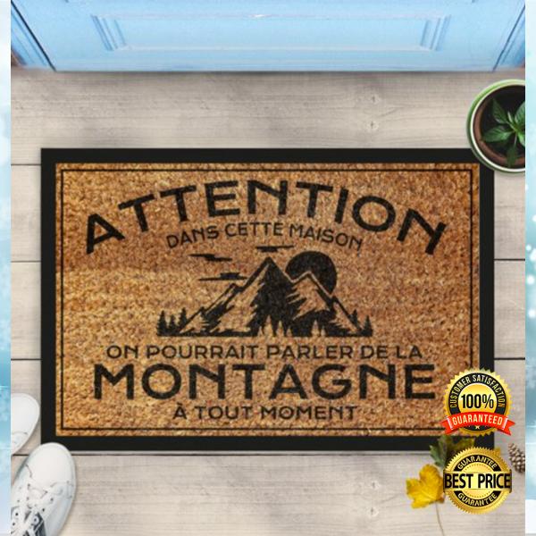 ATTENTION DANS CETTE MAISON ON POURRAIT PARLER DE LA MONTAGNE A TOUT MOMENT DOORMAT 4