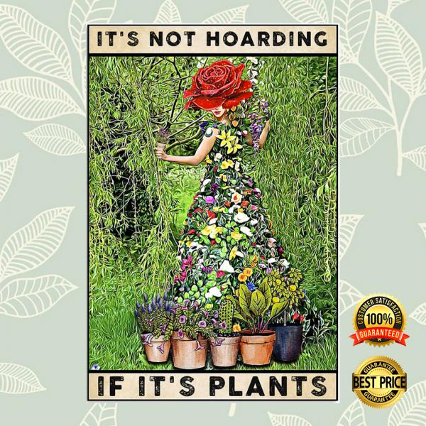 It's not hoarding if it's plants poster 7