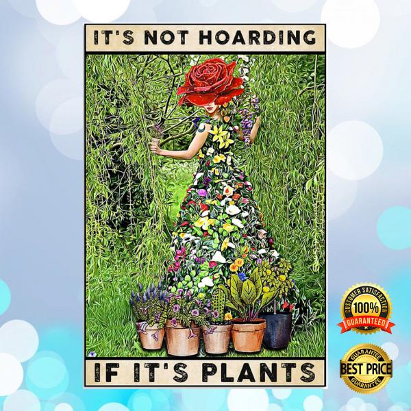 It's not hoarding if it's plants poster 6