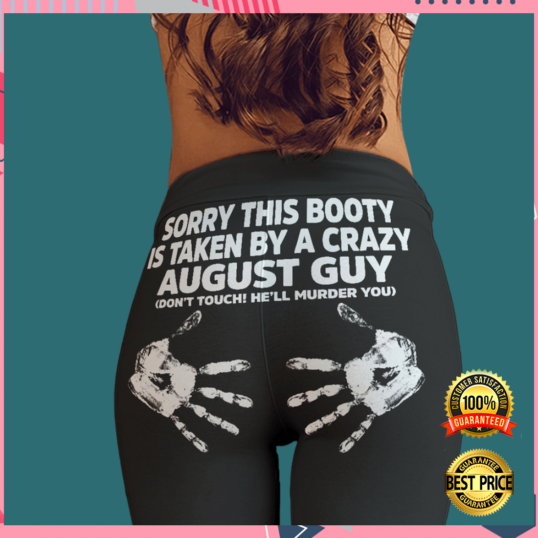 SORRY THIS BOOTY IS TAKEN BY A CRAZY AUGUST GUY LEGGING 6