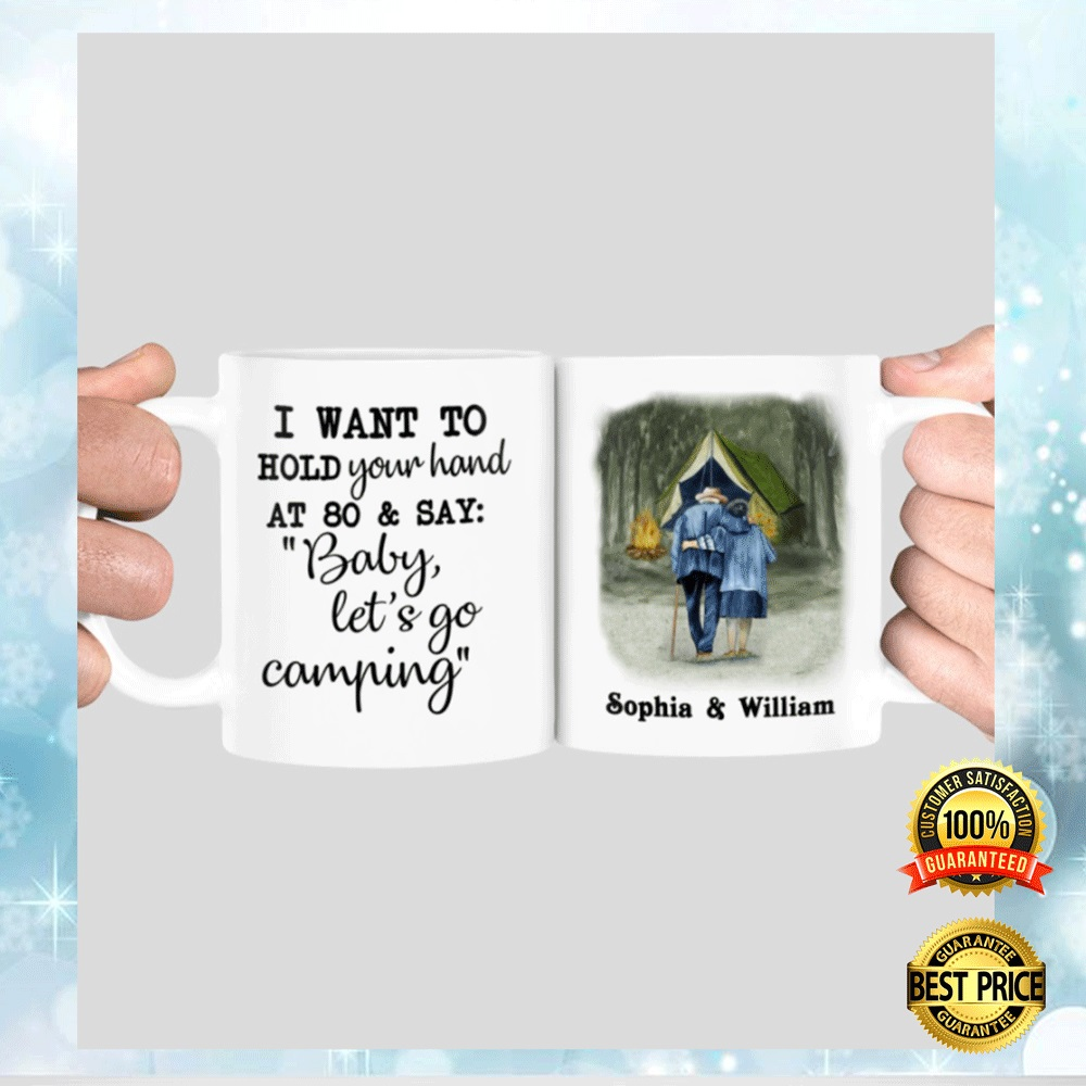PERSONALIZED I WANT TO HOLD YOUR HAND AT 80 AND SAY BABY LET'S GO CAMPING MUG 7