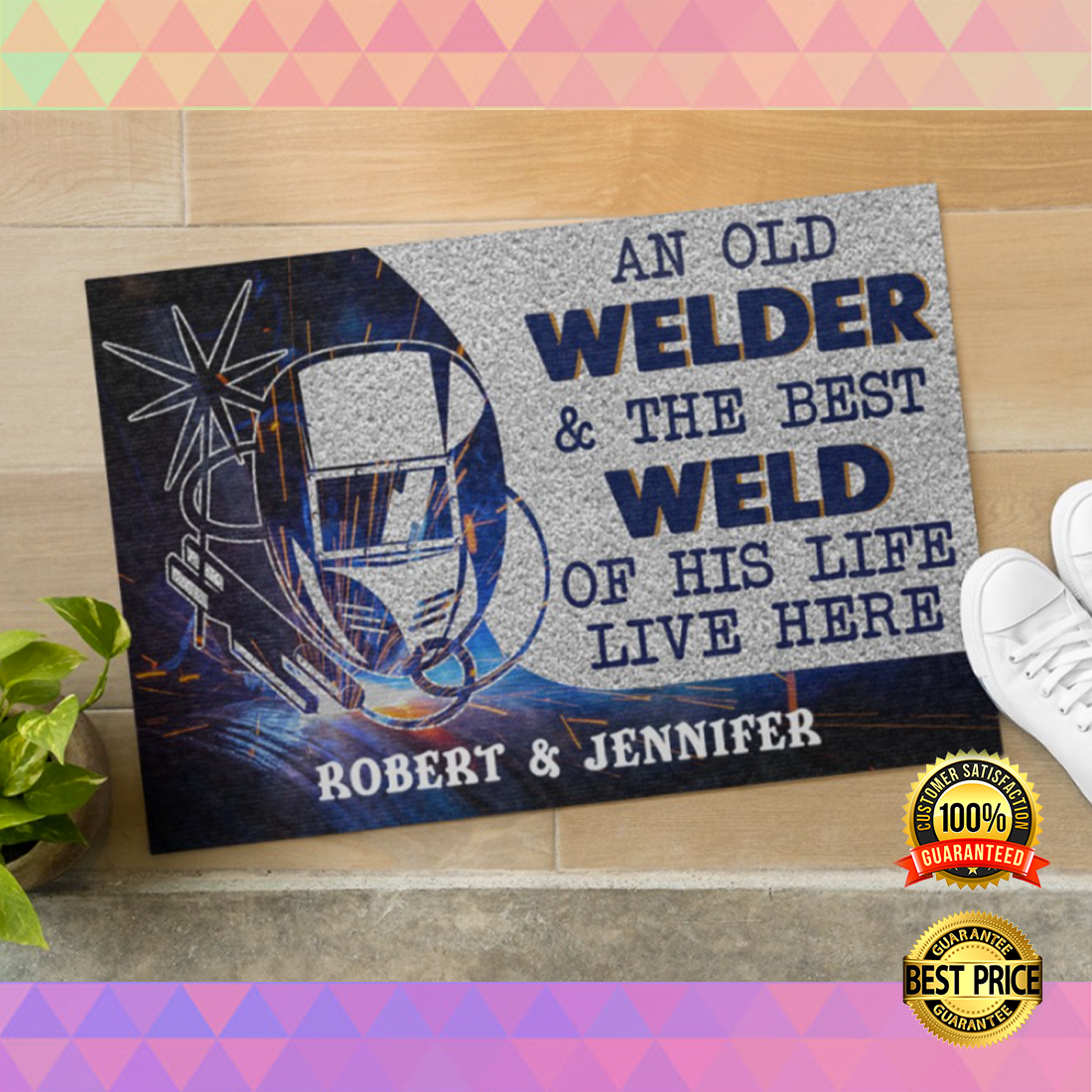 PERSONALIZED AN OLD WELDER AND THE BEST WELD OF HIS LIFE LIVE HERE DOORMAT 5