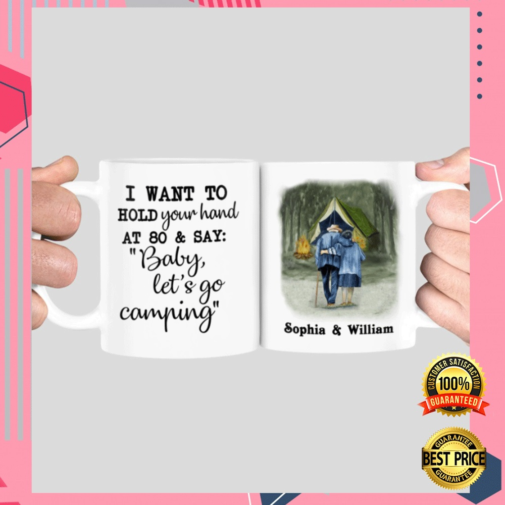 PERSONALIZED I WANT TO HOLD YOUR HAND AT 80 AND SAY BABY LET'S GO CAMPING MUG 5