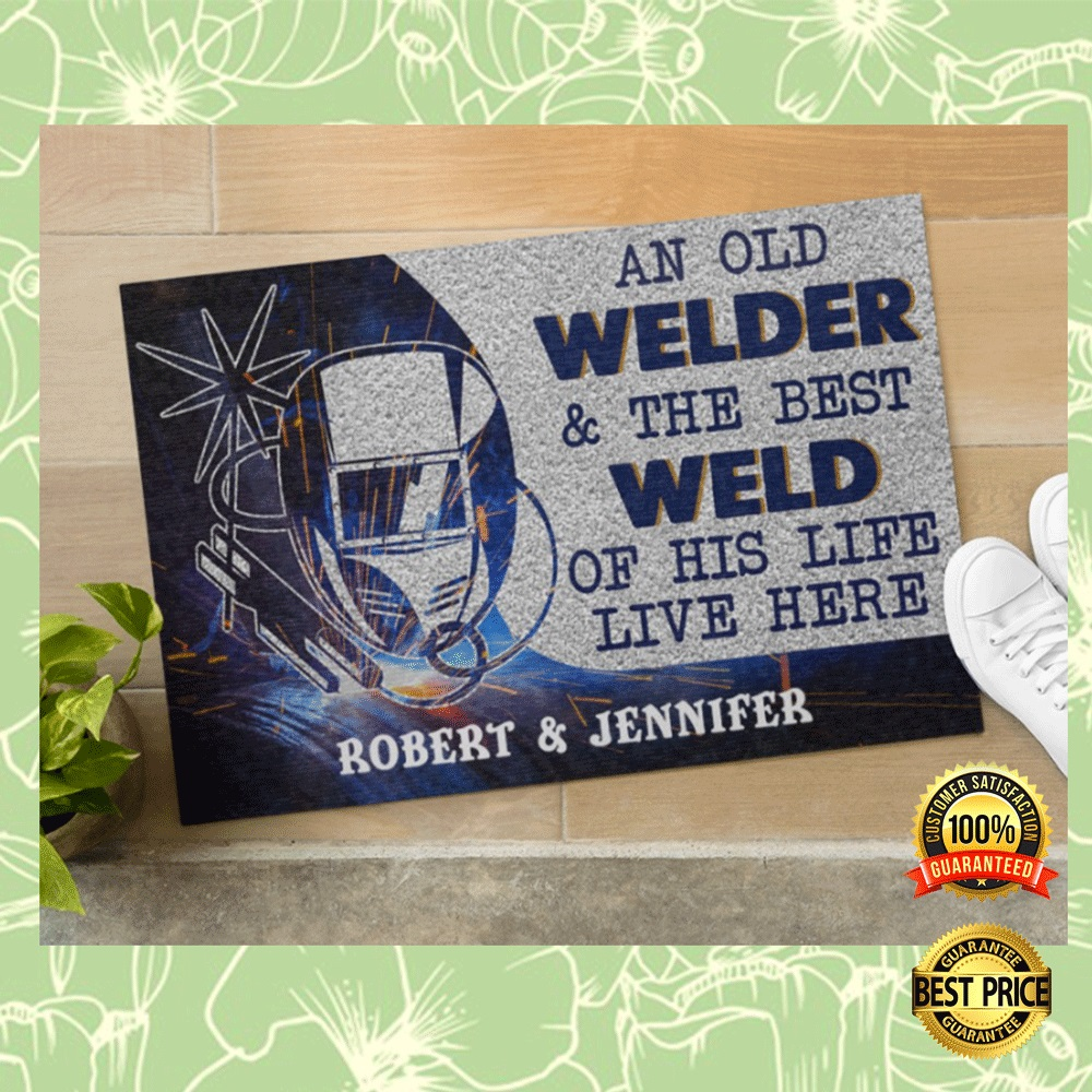 PERSONALIZED AN OLD WELDER AND THE BEST WELD OF HIS LIFE LIVE HERE DOORMAT 6