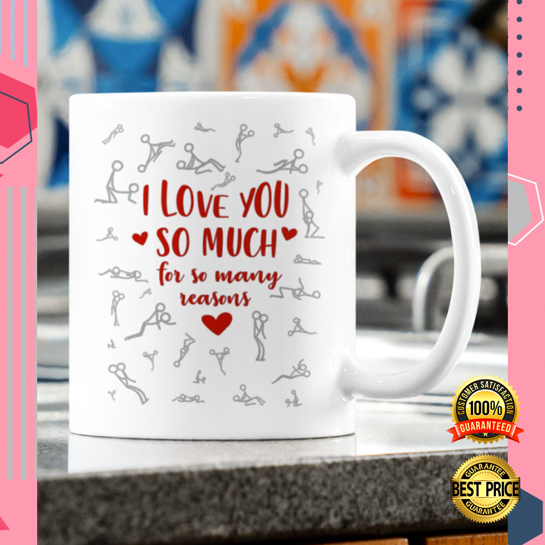 I LOVE YOU SO MUCH FOR SO MANY REASONS MUG 5