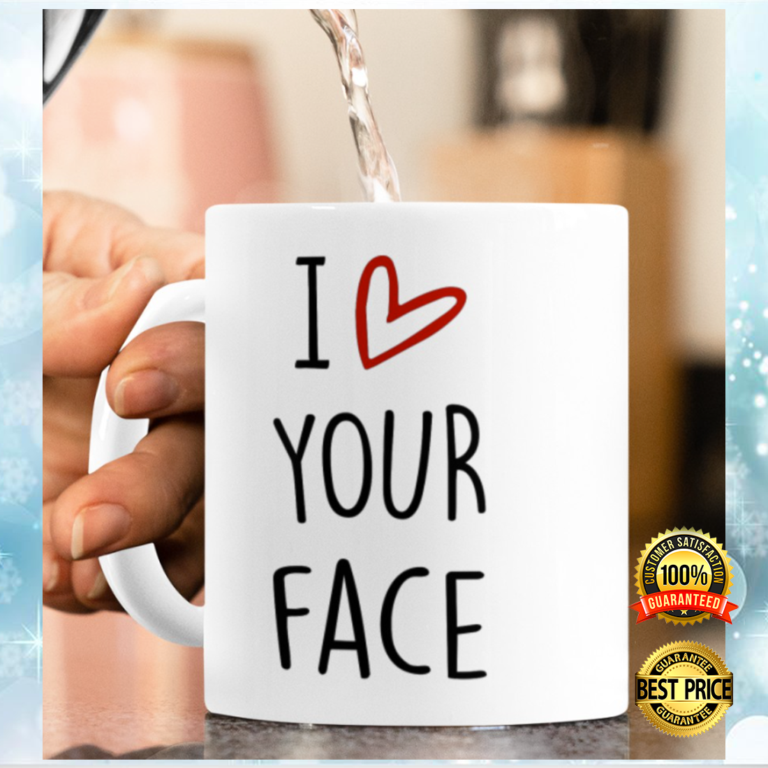 I LOVE YOUR FACE IT LOOKS BEST BETWEEN MY LEGS MUG 5