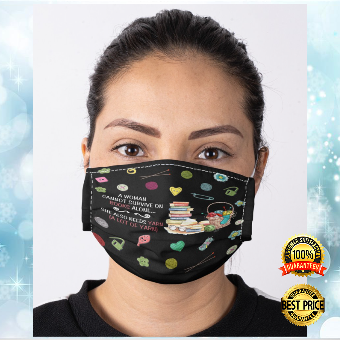 A WOMAN CANNOT SURVIVE ON BOOKS ALONE SHE ALSO NEEDS YARN CLOTH FACE MASK 4