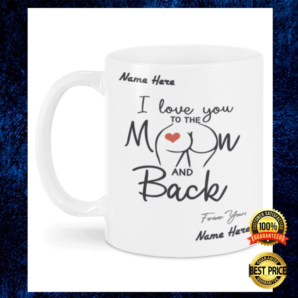 PERSONALIZED I LOVE YOU TO THE MOON AND BACK BUTT MUG 6