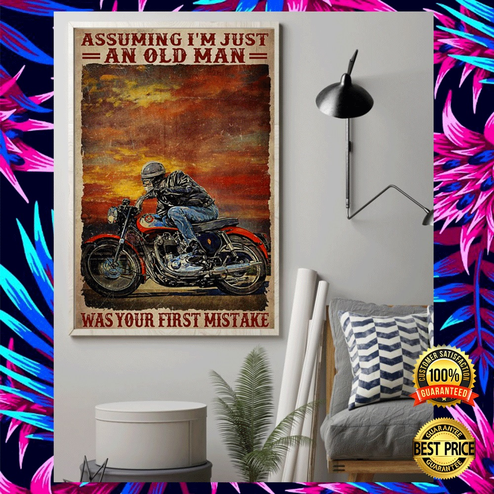 BIKER ASSUMING I'M JUST AN OLD MAN WAS YOUR FIRST MISTAKE POSTER 3