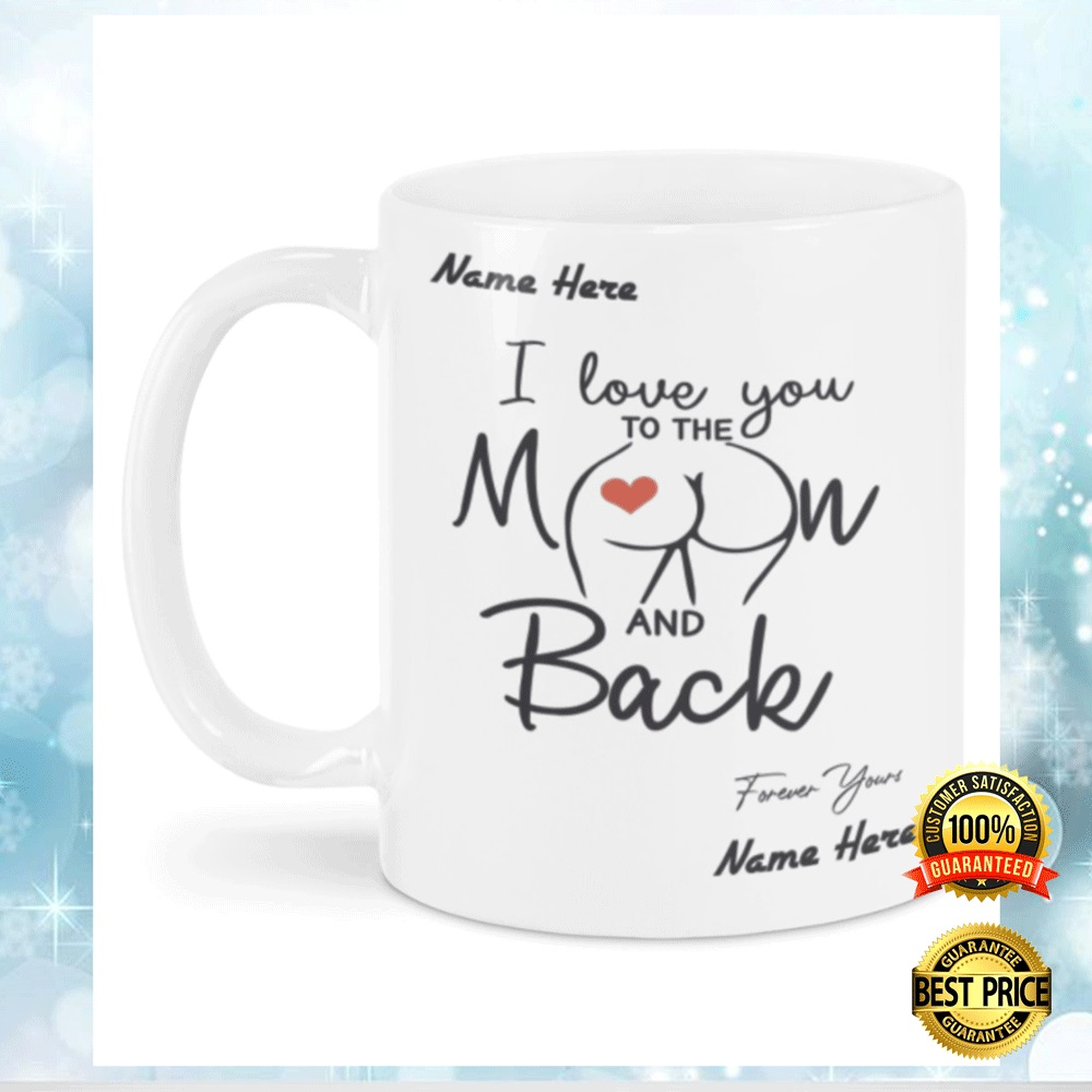 PERSONALIZED I LOVE YOU TO THE MOON AND BACK BUTT MUG 5
