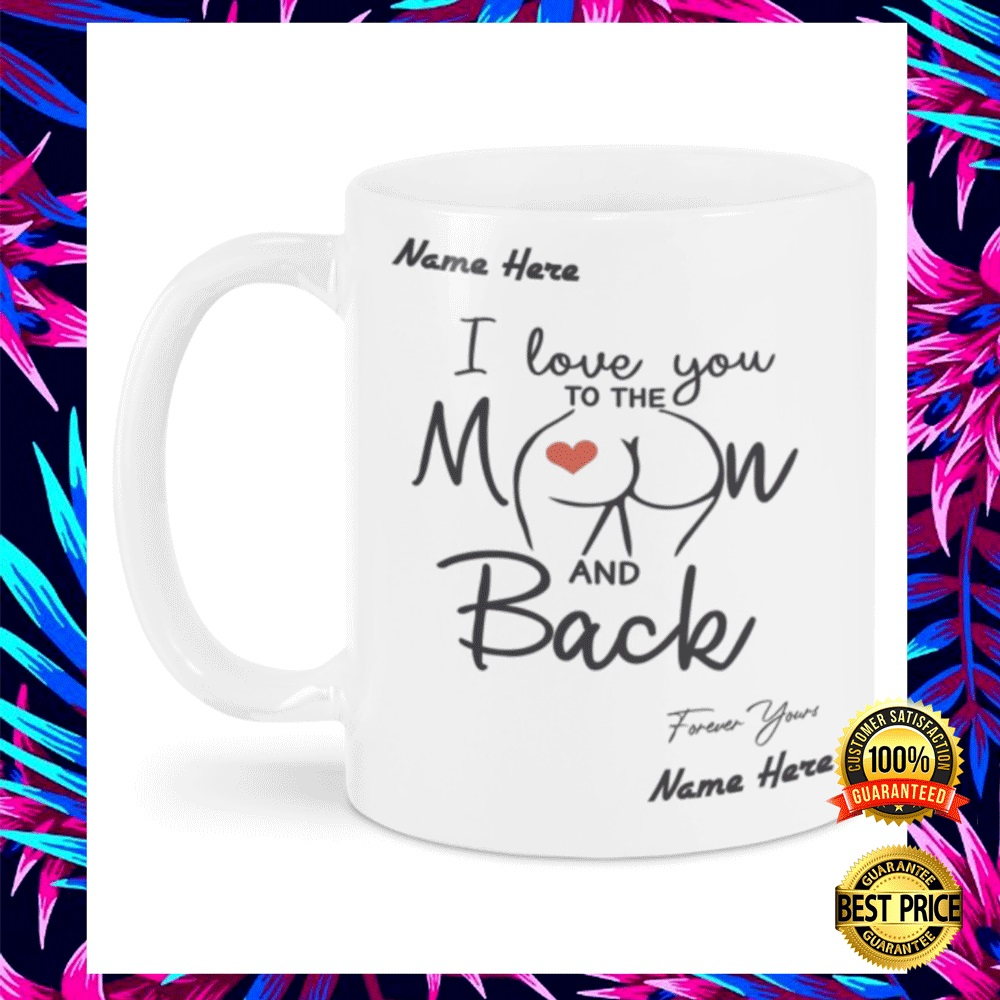 PERSONALIZED I LOVE YOU TO THE MOON AND BACK BUTT MUG 4