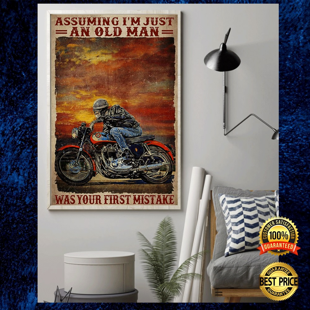 BIKER ASSUMING I'M JUST AN OLD MAN WAS YOUR FIRST MISTAKE POSTER 5