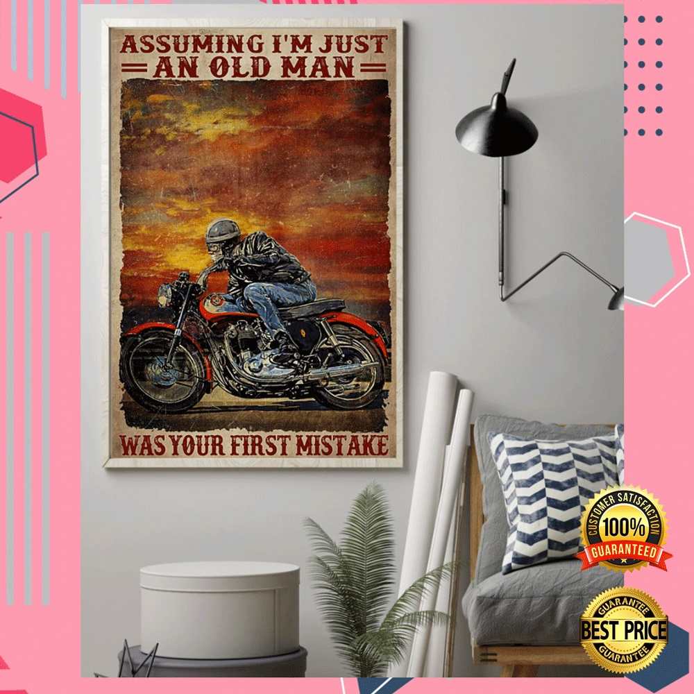 BIKER ASSUMING I'M JUST AN OLD MAN WAS YOUR FIRST MISTAKE POSTER 6