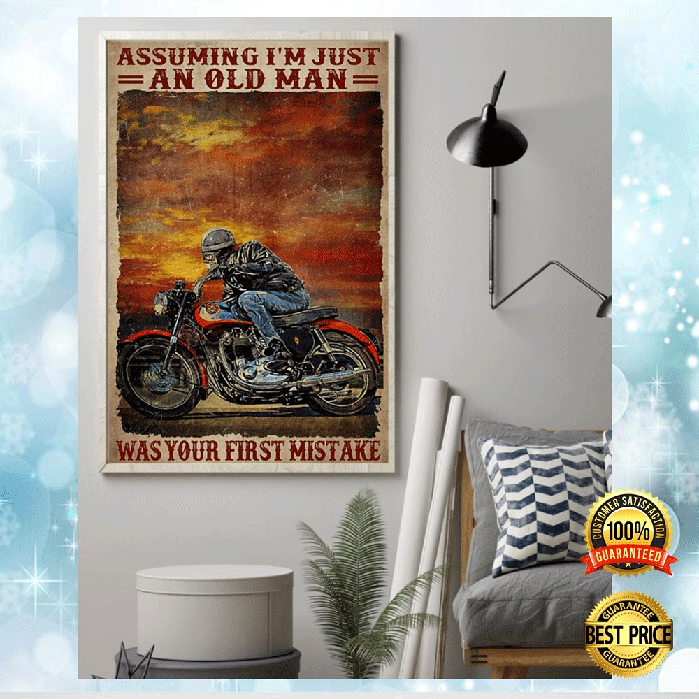 BIKER ASSUMING I'M JUST AN OLD MAN WAS YOUR FIRST MISTAKE POSTER 4