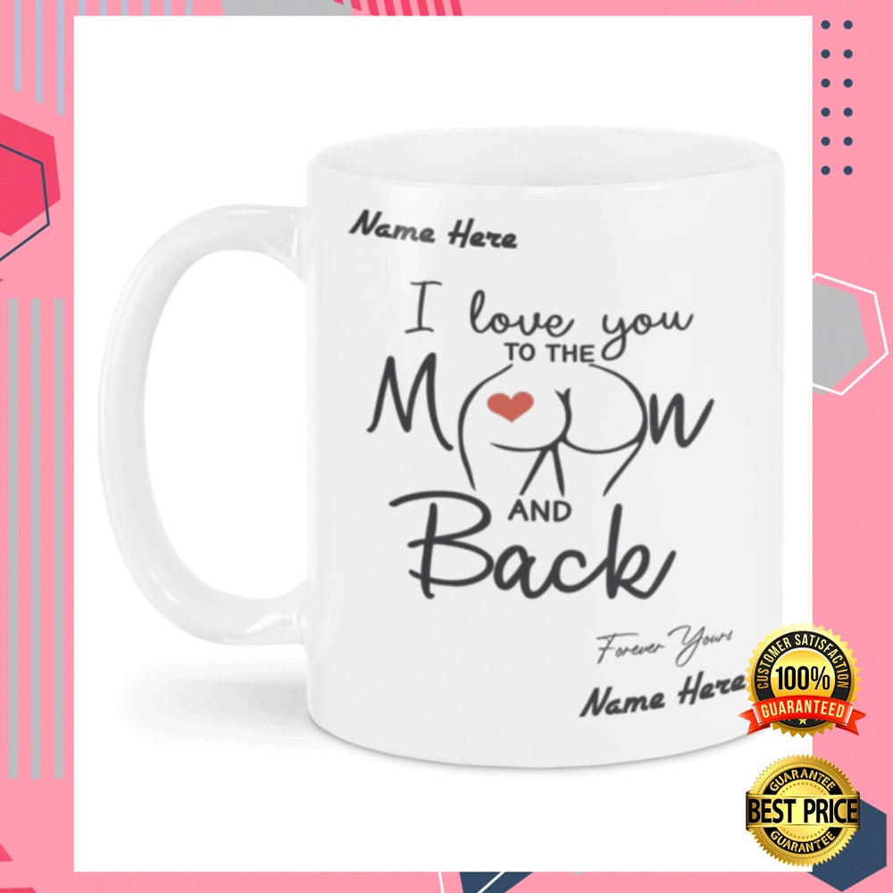 PERSONALIZED I LOVE YOU TO THE MOON AND BACK BUTT MUG 7