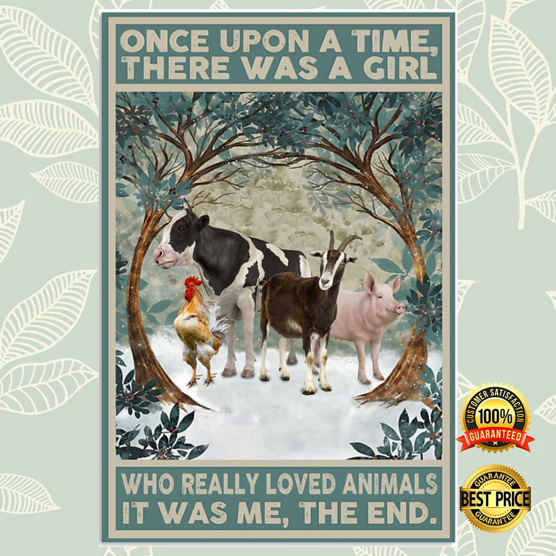 [Cheapest] Once upon a time there was a girl who really loved animals it was me the end poster
