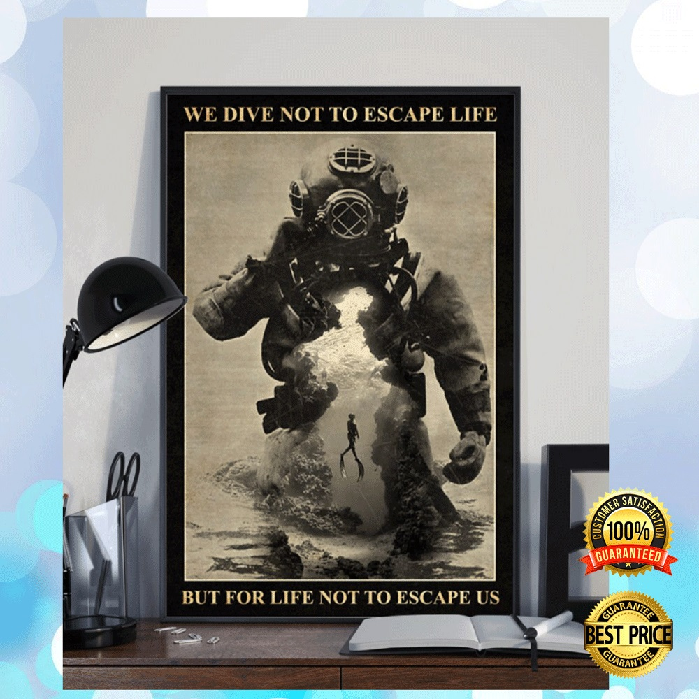 WE DIVE NOT TO ESCAPE LIFE BUT FOR LIFE NOT TO ESCAPE US POSTER 5