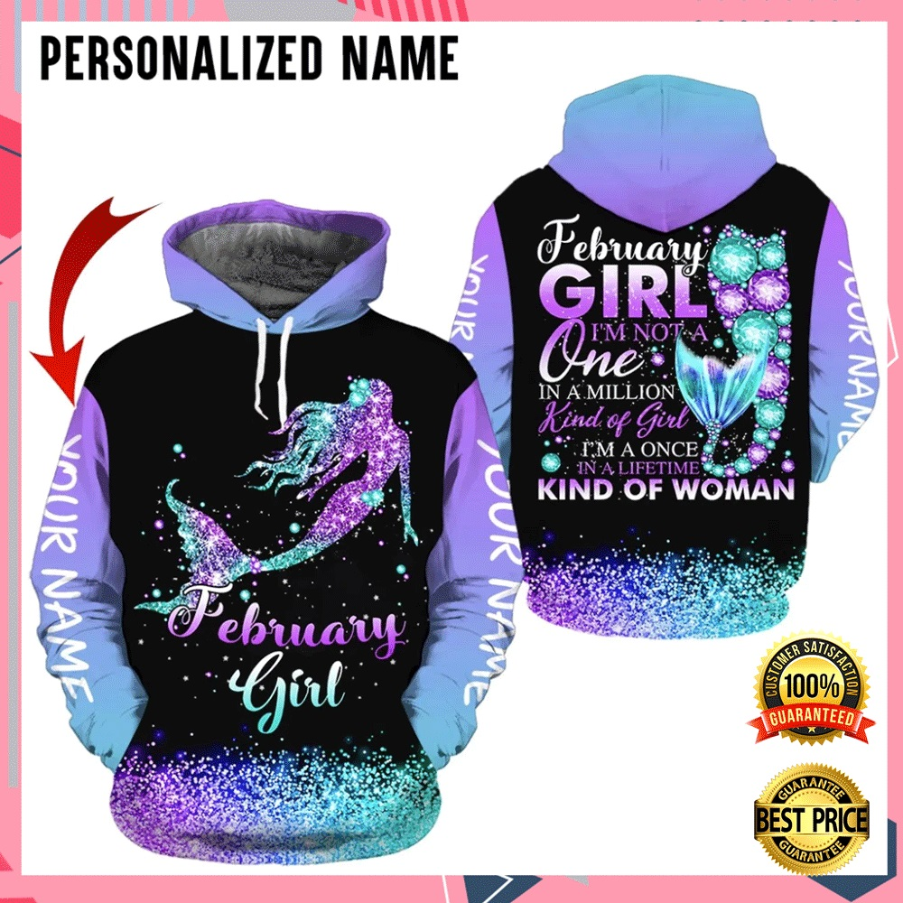 PERSONALIZED MERMAID FEBRUARY GIRL I'M NOT A ONE IN A MILLION KIND OF GIRL ALL OVER PRINTED 3D HOODIE 7