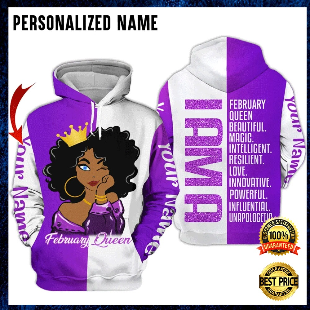 PERSONALIZED I AM A FEBRUARY QUEEN BEAUTIFUL MAGIC INTELLIGENT ALL OVER PRINTED 3D HOODIE 4