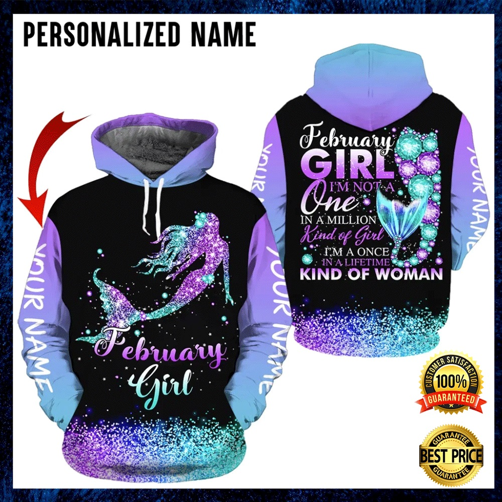 PERSONALIZED MERMAID FEBRUARY GIRL I'M NOT A ONE IN A MILLION KIND OF GIRL ALL OVER PRINTED 3D HOODIE 4