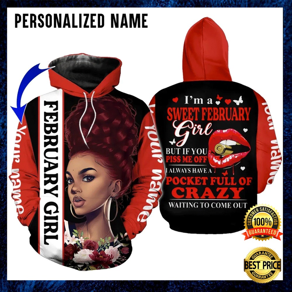 PERSONALIZED I'M A SWEET FEBRUARY GIRL ALL OVER PRINTED 3D HOODIE 4